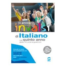 la-prova-invalsi-di-italiano-nel-quinto-anno-della-scuola-superiore--manuale-completo-per-la-prepar