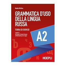 grammatica-duso-della-lingua-russa-teoria-ed-esercizi-livello-a2