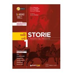 storie-il-passato-nel-presente-1-dal-1000-al-1715-vol-1