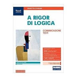 a-rigor-di-logica--libro-misto-con-libro-digitale-comunicazionetesti-con-hub-young-e-hub-kit-vol-u