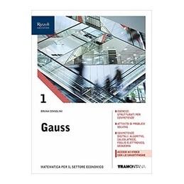 gauss-primo-biennio-volume-1-corso-di-matematica-per-il-biennio-degli-istituti-tecnici-settore-e-vol