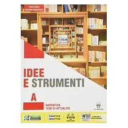 idee-e-strumenti--a--quaderno-antologia-per-il-biennio-della-scuola-secondaria-di-ii-grado-vol-u