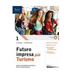 futuro-impresa-piu-turismo--libro-misto-con-libro-digitale-volume-1--corso-di-economia-aziendale-per