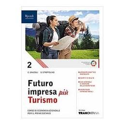 futuro-impresa-piu-turismo--libro-misto-con-libro-digitale-volume-2--corso-di-economia-aziendale-per