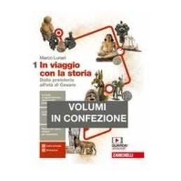 in-viaggio-con-la-storia--confezione-volume-1--geografia-ldm-dalla-preistoria-allet-vol-1