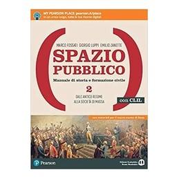 spazio-pubblico-2--con-clil-dal-medioevo-alla-nascita-del-mondo-moderno-vol-2