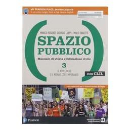 spazio-pubblico--3--con-clil-dal-medioevo-alla-nascita-del-mondo-moderno-vol-3
