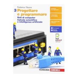 progettare-e-programmare--volume-3-ldm-reti-di-computer-calcolo-scientifico-e-intelligenza-artif