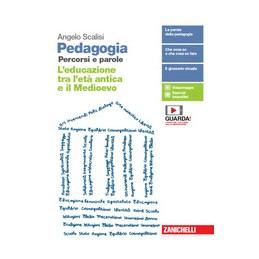 pedagogia-percorsi-e-parole--volume-unico-primo-biennio-ldm-leducazione-tra-let-vol-u