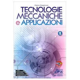 tecnologie-meccaniche-e-applicazioni-1--vol-1
