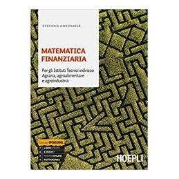 matematica-finanziaria-per-gli-istituti-tecnici-indirizzo-agraria-agroalimentare-e-agroindustria-vo
