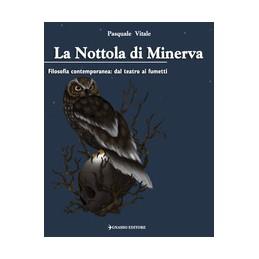 nottola-di-minerva-la-filosofia-contemporanea-dal-teatro-ai-fumetti-vol-u