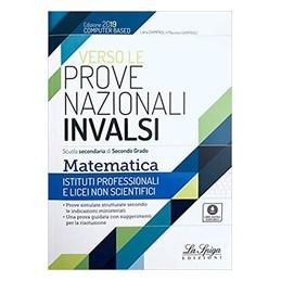 verso-le-prove-nazionali-invalsi-matematica-istituti-professionali-e-licei-non-scientifici-vol-u