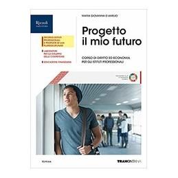 progetto-il-mio-futuro--libro-misto-con-libro-digitale-corso-di-diritto-ed-economia-per-gli-istituti