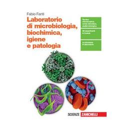 laboratorio-di-microbiologia-biochimica-igiene-e-patologia--volume-unico-biotecnologie-sanitarie