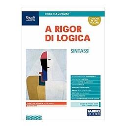 a-rigor-di-logica--libro-misto-con-libro-digitale-sintassi-con-hub-young-e-hub-kit-vol-u