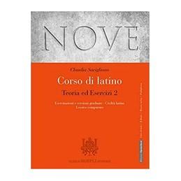 nove-corso-di-latino-teoria-ed-esercizi-esercitazioni-e-versioni-graduate--civilt-latina--lessico