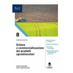 estimo-e-commercializzazione-dei-prodotti-agroalimentari-volume-b-con-prontuario-per-il-quinto-anno