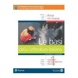 amor-mi-mosse--le-basi-della-letteratura-italiana-1-dalle-origini-al-manierismo-vol-1