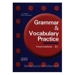 GRAMMAR&VOCABULARY PRACTICE INTERMEDIATE B1