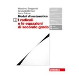 moduli-di-matematica--volume-h-ldm-i-radicali-e-le-equazioni-di-secondo-grado-vol-u