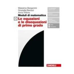 moduli-di-matematica--volume-d-ldm-le-equazioni-e-le-disequazioni-di-primo-grado-vol-u