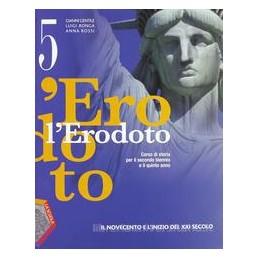 L`ERODOTO 5  900 E INIZIO XXI SEC.+QUAD.