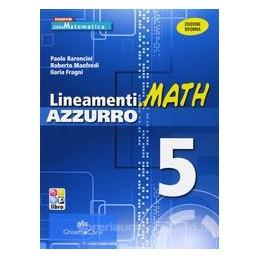 LINEAMENTI.MATH AZZURRO 5 +EBOOK