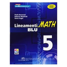 LINEAMENTI.MATH BLU 5 X 5 LS +EBOOK