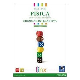 FISICA UNA SCIENZA MODELLO 2 ED.INTERATT
