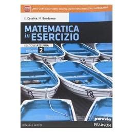 MATEMATICA IN ESERCIZIO AZZURRA 2 +ITE