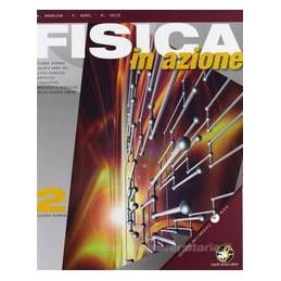 FISICA IN AZIONE 2 X 4 LC,LA,LL,LSU