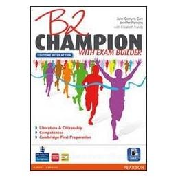 B2 CHAMPION WITH EXAM BUILDER +ITE