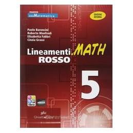 LINEAMENTI.MATH ROSSO 5 +EBOOK