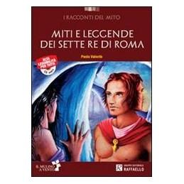 MITI E LEGGENDE DEI SETTE RE DI ROMA +CD
