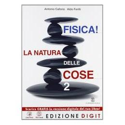 FISICA! LA NATURA DELLE COSE 2 +RIS.DIG.