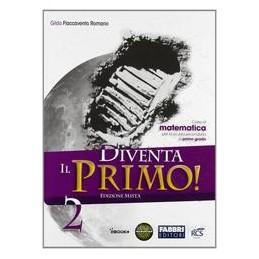 DIVENTA IL PRIMO! 2 +QUAD.+E BOOK
