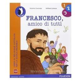 FRANCESCO AMICO DI TUTTI 1 2 3