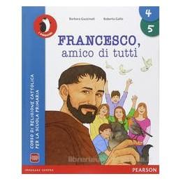 FRANCESCO AMICO DI TUTTI 4 5