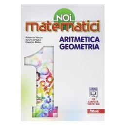 NOI MATEMATICI  ARITMETICA&GEOMETRIA 1+L