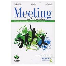 MEETING CON PROVE AUTENTICHE