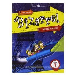 BIZARRE! METHODE DE FRANCAIS 1 +CD