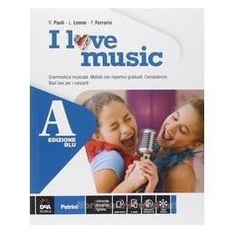 I LOVE MUSIC (A+B) +EBOOK EDIZ.BLU