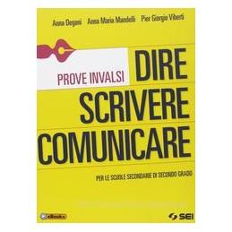 DIRE SCRIVERE COMUNICARE  PROVE INVALSI