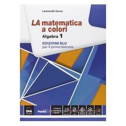 MATEMATICA A COLORI ED.BLU  ALGEBRA 1