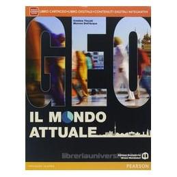 GEO IL MONDO ATTUALE +ATLANTE +ITE +DIDA