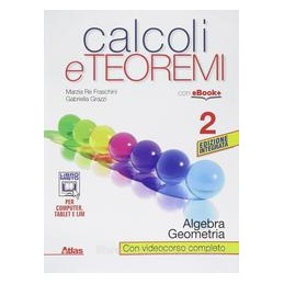 CALCOLI E TEOREMI  ALGEBRA E GEOMETRIA 2