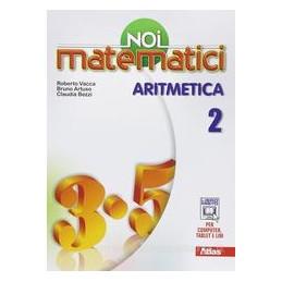 NOI MATEMATICI  ARITMETICA 2 +LAB.