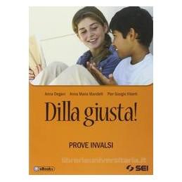 DILLA GIUSTA!  PROVE INVALSI