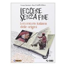 LEGGERE SENZA FINE  LETTERATURA ORIGINI